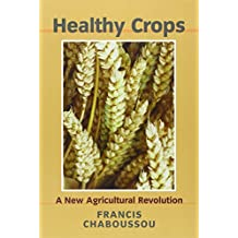 Healthy Crops: A New Agricultural Revolution