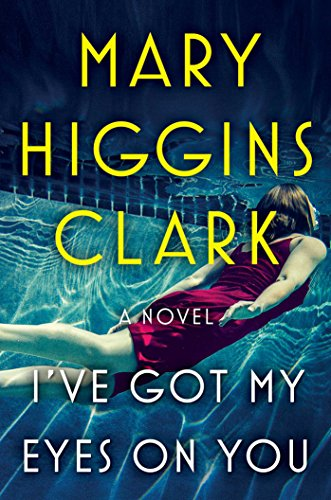 I've Got My Eyes on You by Mary Higgins Clark