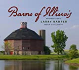 Barns of Illinois, Larry Kanfer, Alaina Kanfer, 0252032748
