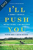 img - for I'll Push You: A Journey of 500 Miles, Two Best Friends, and One Wheelchair book / textbook / text book