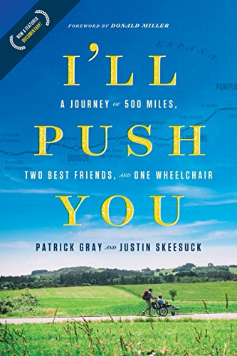 I'll Push You: A Journey of 500 Miles, Two Best Friends, and One Wheelchair (Axis Chair)
