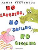 No Laughing, No Smiling, No Giggling, James Stevenson, 0374318298