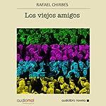Los viejos amigos [Old Friends] | Rafael Chirbes