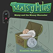 Maisy and the Money Marauder: The Maisy Files, Book 2 | Elizabeth Woodrum