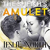 The Sheikh's Amulet: Sheikh's Wedding Bet Series, Book 3 | Leslie North