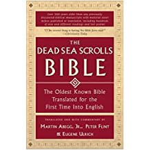 The Dead Sea Scrolls Bible: The Oldest Known Bible Translated for the First Time into English