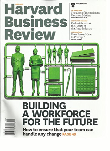 HARVARD BUSINESS REVIEW, OCTOBER, 2016 BUILDING A WORK FORCE FOR THE FUTURE