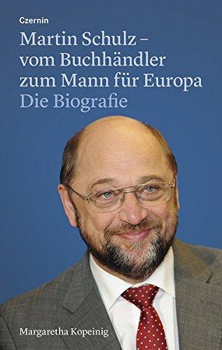 Martin Schulz - vom Buchhändler zum Mann für Europa: Die Biografie Gebundenes Buch – 15. Oktober 2016 Margaretha Kopeinig Czernin 3707605841 Politikwissenschaft
