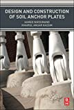 Design and Construction of Soil Anchor Plates, Niroumand, Hamed and Kassim, Khairul Anuar, 0124201156