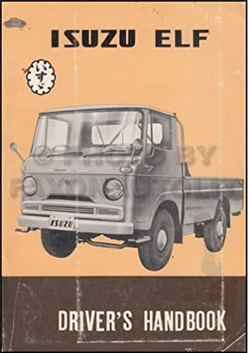 1960 1961 isuzu elf gas owner s manual original isuzu amazon com rh amazon com Isuzu NHR isuzu elf owners manual pdf