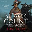 The Black Count: Glory, Revolution, Betrayal and the Real Count of Monte Cristo Audiobook by Tom Reiss Narrated by Paul Michael