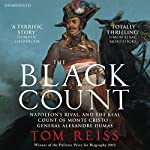 The Black Count: Glory, Revolution, Betrayal and the Real Count of Monte Cristo | Tom Reiss