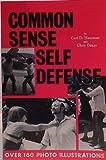 Common Sense Self Defense, Chris Dakas and Carl Hausman, 089769080X