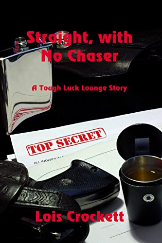 Straight, With No Chaser: A Tough Luck Lounge Story by [Crockett, Lois]