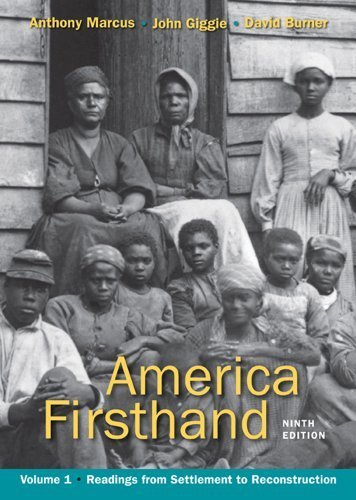 America Firsthand, Volume I: Readings from Settlement to Reconstruction by Anthony Marcus (2011-12-05)