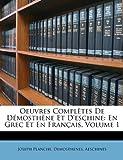 Oeuvres Complètes de Démosthène et D'Eschine, Joseph Planche and Demosthenes Demosthenes, 1149029706