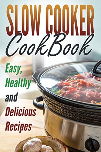 Slow Cooker Cookbook: Easy, Healthy and Delicious Recipes by Jane Smith