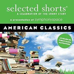 Selected Shorts: American Classics