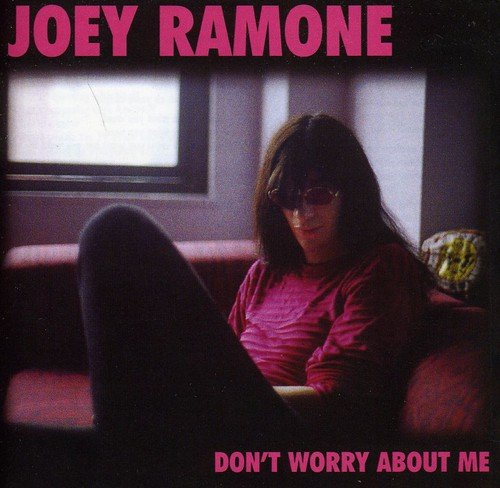 CD : Joey Ramone - Don\'t Worry About Me (United Kingdom - Import)