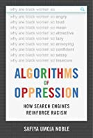 Algorithms of Oppression: How Search Engines Reinforce Racism Front Cover