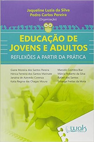 Book Educação de Jovens e Adultos. Reflexões a Partir da Prática