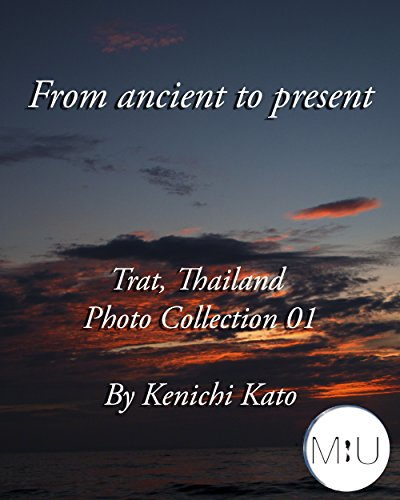 From ancient to present : Trat, Thailand Photo collection 01: Trat, Thailand Photo collection 01