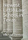 Newest Little Law School in Texas: the Milagro Law School Against the Odds (Lone Star Law School)