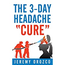 The 3-Day Headache Cure