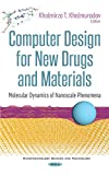 Computer Design for New Drugs and Materials: Molecular Dynamics of Nanoscale Phenomena