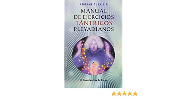 Amazon.com: Manual de ejercicios tantricos pleyadianos ...