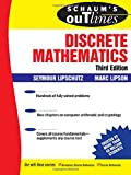 Schaum's Outlines of Discrete Mathematics, Seymour Lipschutz and Marc Lipson, 0071470387