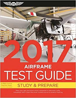 Airframe test guide 2017 the fast track to study for and pass the airframe test guide 2017 the fast track to study for and pass the aviation maintenance technician knowledge exam fast track test guides asa test prep fandeluxe Gallery