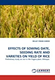 Effects of Sowing Date, Seeding Rate and Varieties on Yield of Rice, Mulat Yimam Ahmed, 384338925X
