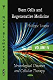 Stem Cells and Regenerative Medicine. Volume 4. Neurological Diseases and Cellular Therapy, Philippe Taupin, 1607417839