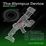 The Olympus Device, Book One | Joe Nobody
