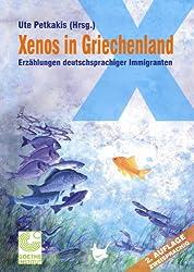 Xenos in Griechenland: Erzählungen deutschsprachiger Immigranten