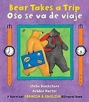 Bear Takes A Trip/Oso Se Va De Viaje (Bilingual