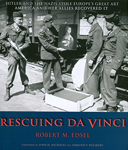 Rescuing Da Vinci: Hitler and the Nazis Stole Europe's Great Art - America and Her Allies Recovered It by Robert M. Edsel (1-Sep-2009) Hardcover