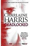 Deadlocked: A True Blood Novel: A True Blood Novel. Trade Paperback (Sookie Stackhouse 12) by Harris, Charlaine (2013) Paperback