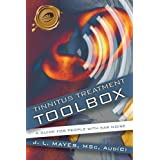 Tinnitus Treatment Toolbox: A Guide for People with Ear Noise ,by J. L. Mayes, L. Mayes ( 2010 ) Paperback