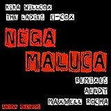 Nega Maluca (feat. Kika Willcox) [Maxwell Rocha Remix]