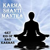 Karma Shanti Mantra : Get Rid of Bad Karmas