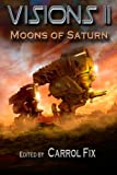 img - for Visions II: Moons of Saturn (Volume 2) book / textbook / text book