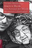 Altern in Wurde : Das Konzept der Wurde Im Vierten Lebensalter, , 3290177068
