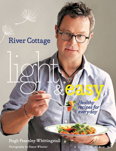 River Cottage Light & Easy: Healthy Recipes for Every Da...