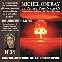 Contre-histoire de la philosophie 24.2: La pensée post-nazie (2) Jonas - Anders - Heidegger - Le principe Eichmann Speech by Michel Onfray Narrated by Michel Onfray