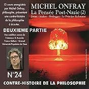 Contre-histoire de la philosophie 24.2: La pensée post-nazie (2) Jonas - Anders - Heidegger - Le principe Eichmann | Michel Onfray