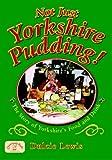 Not Just Yorkshire Pudding! (Nostalgia)