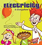 Electricity Is Everywhere, Nadia Higgins, 1602702764
