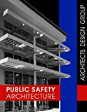 Public Safety Architecture, I.S.K Reeves, V, FAIA, Kevin Ratigan, AIA, Ian Reeves, 0918548004
